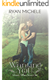 Wanting You (Forever Mine Book 1)