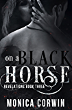On a Black Horse: an Apocalyptic Paranormal Romance (Revelations Book 3)