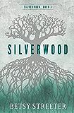 Silverwood (Silverwood  Book 1)