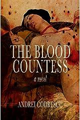 The Blood Countess: A Novel Kindle Edition