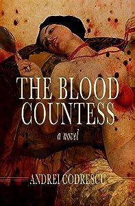 The Blood Countess: A Novel