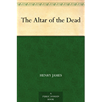 The Altar of the Dead (免费公版书) (English Edition)