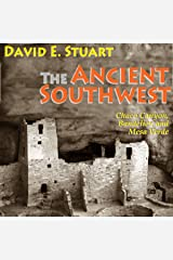 The Ancient Southwest: Chaco Canyon, Bandelier, and Mesa Verde Audible Audiobook