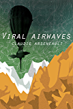 Viral Airwaves (English Edition)