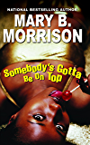 Somebody's Gotta Be On Top (Soulmates Dissipate Book 4)