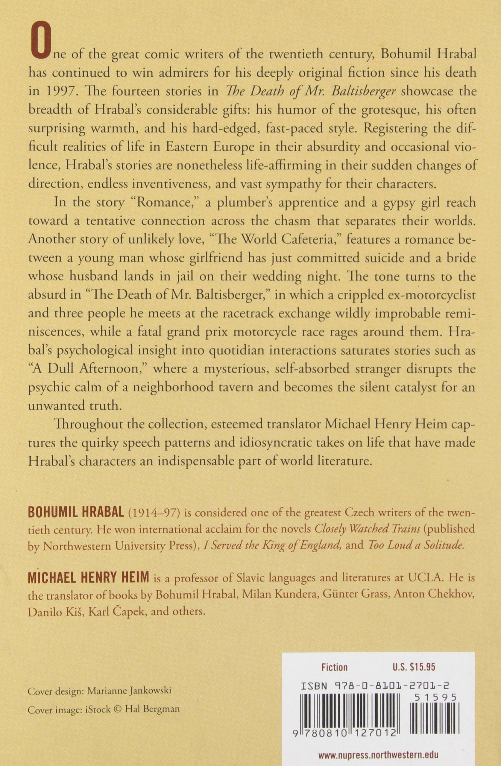 The Death Of Mr Baltisberger (northwestern World Classics): Bohumil  Hrabal, Michael Henry Heim: 9780810127012: Amazon: Books