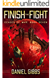 Finish the Fight (Echoes of War Book 7)