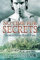 No Time for Secrets (Secrets Series Book 2) Kindle Edition