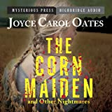 The Corn Maiden and Other Nightmares: Novellas and Stories of Unspeakable Dread