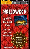 Halloween - Spaß für Groß und Klein: Ein Lese-, Spiel- und Bastelbuch