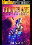 Golden Age: Legacy War Book 9