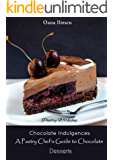 Chocolate Indulgences: A Pastry Chef's Guide to Chocolate Desserts (Pastry Workshop Book 1) (English Edition)