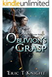 Oblivion's Grasp (Immortality and Chaos Book 5)