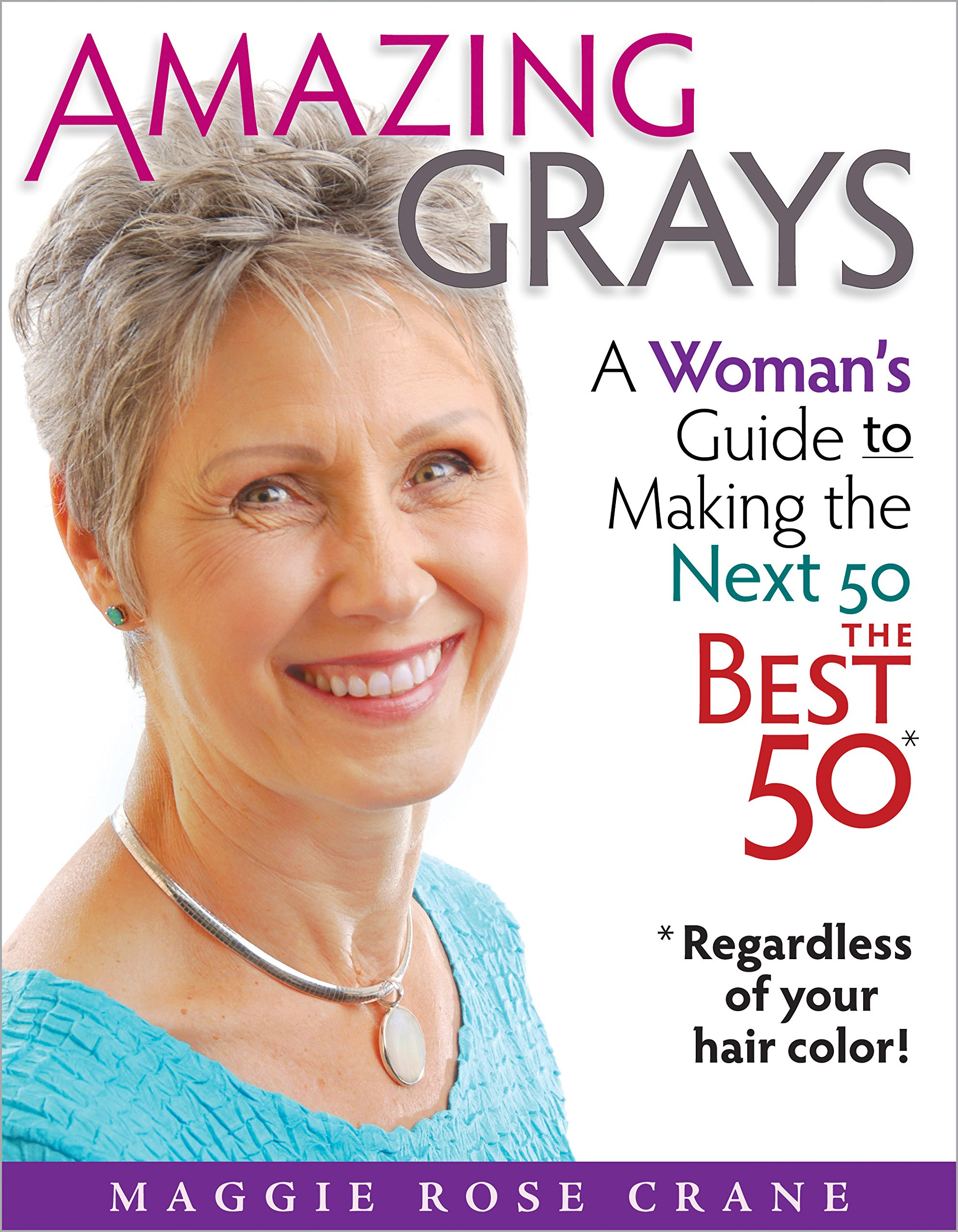 Amazing Grays A Womans Guide To Making The Next 50 The Best 50