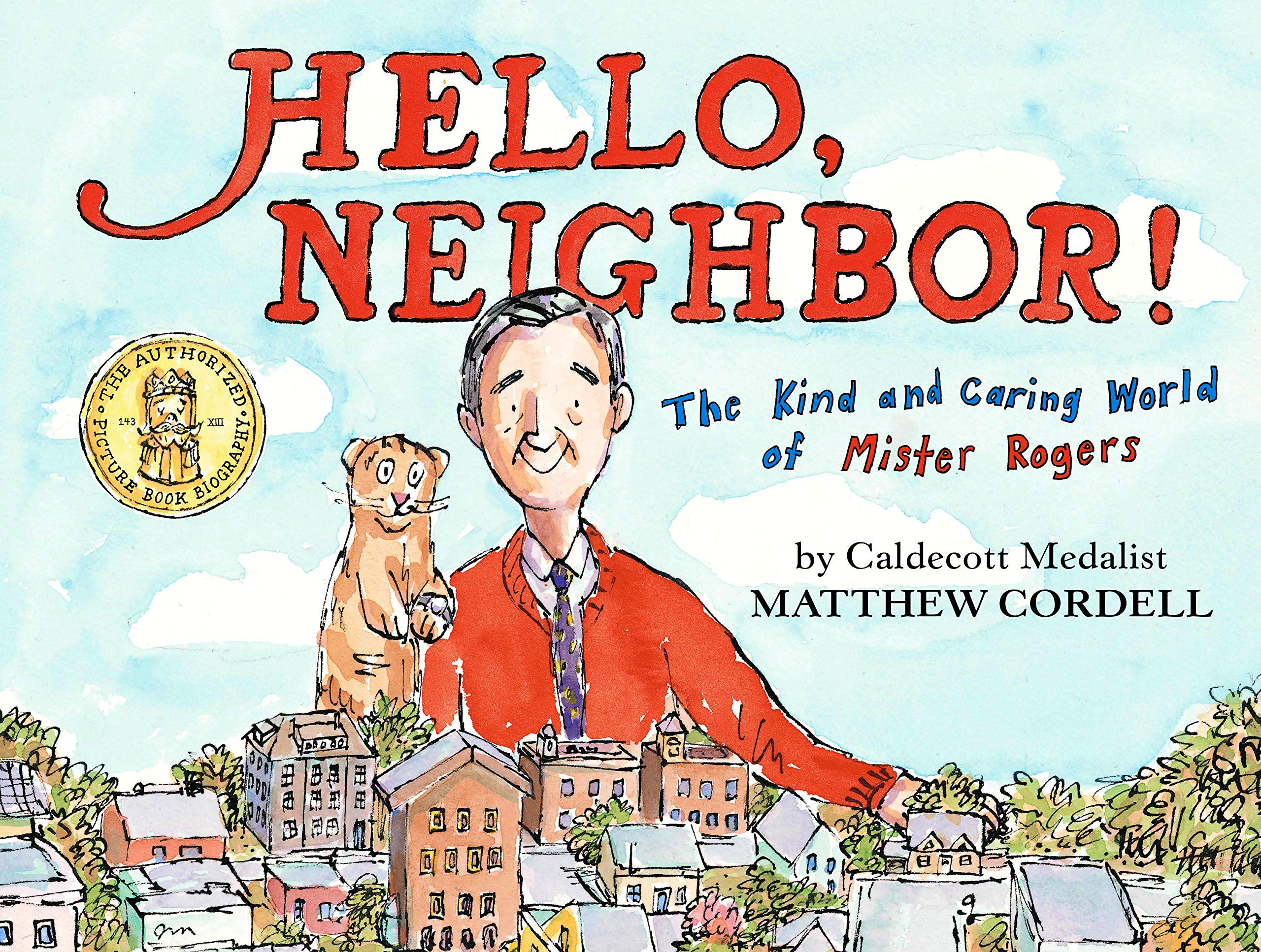 Hello Neighbor The Kind And Caring World Of Mister Rogers Cordell Matthew 9780823446186 Amazon Com Books