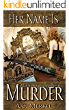 Her Name Is Murder (Lady Dreamscapes Book 1)