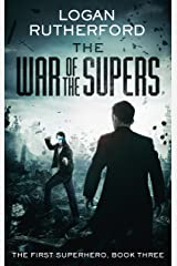 The War of the Supers (The First Superhero Book 3) Kindle Edition
