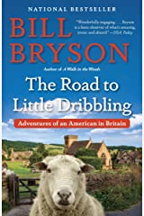 The Road to Little Dribbling: Adventures of an American in Britain Kindle Edition