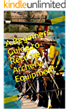 A Beginners Guide to Recurve Archery Equipment