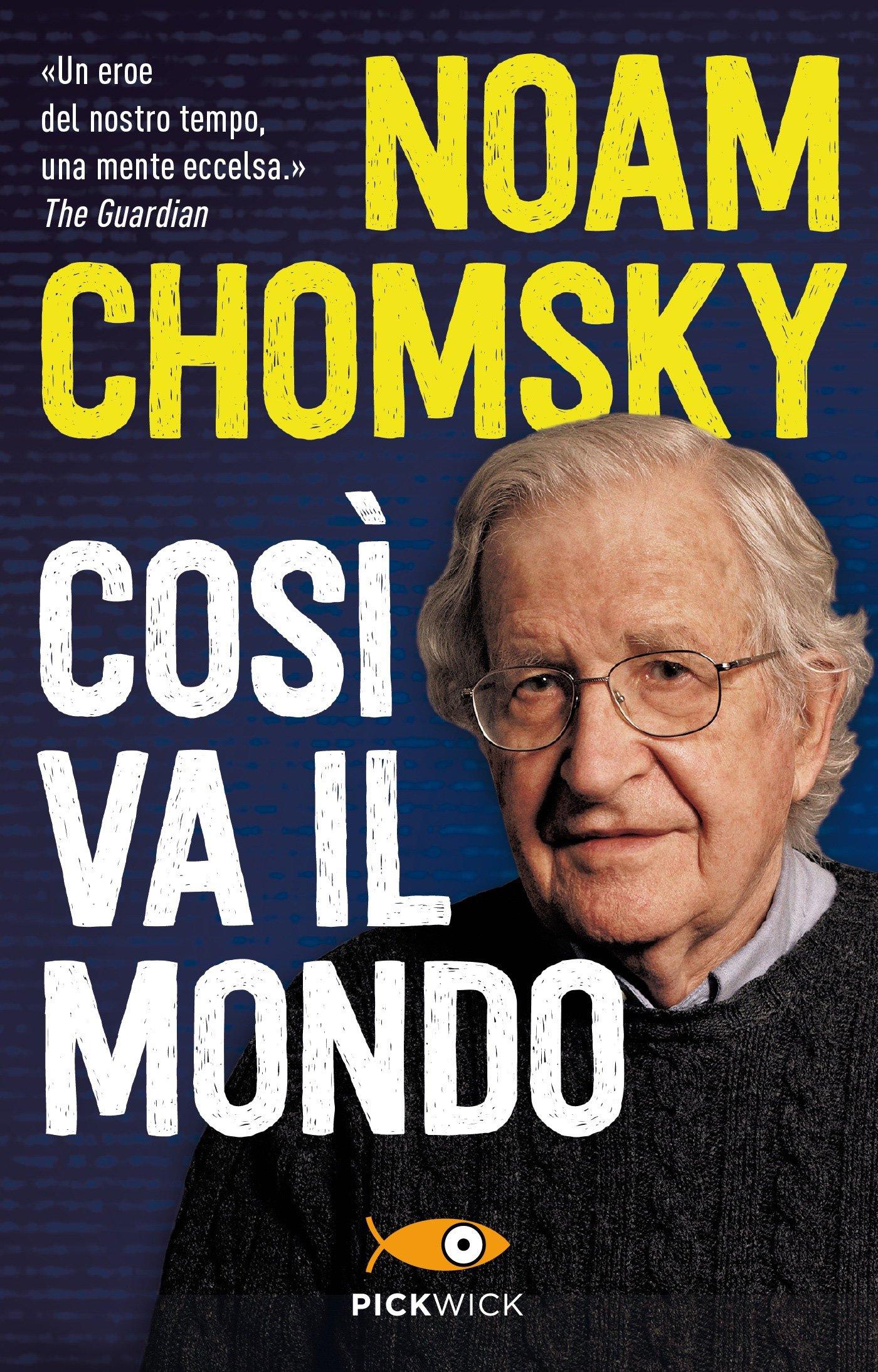 Così va il mondo Copertina flessibile – 27 mar 2018 Noam Chomsky David Barsamian Arthur Naiman E. Domenichini