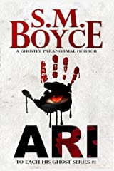 Ari : A ghostly paranormal horror novel (To Each His Ghost Book 1) Kindle Edition