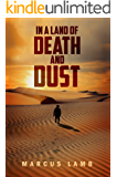 In A Land of Death and Dust