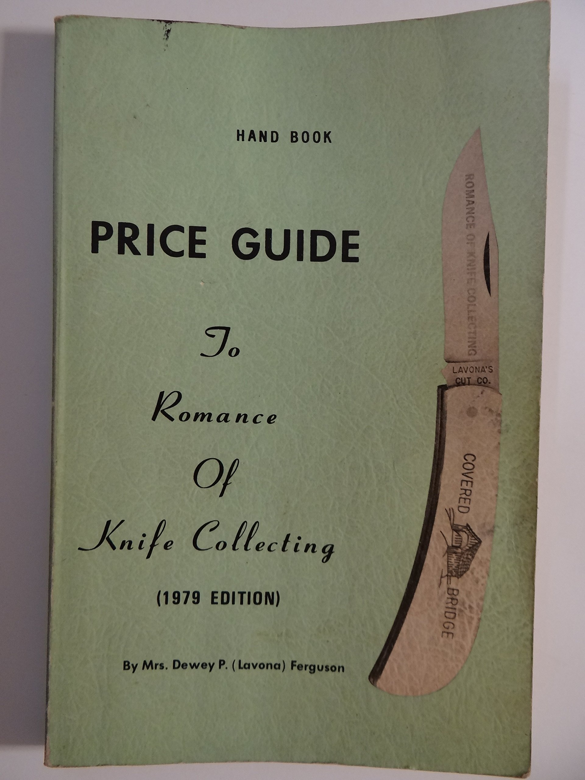 Hand Book Price Guide To Romance Of Knife Collecting (1979 Edition): Mrs.  Dewey P. (Lavona) Ferguson: Amazon.com: Books