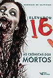 Elevador 16 (As Crônicas dos Mortos)