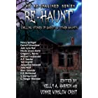 Re-Haunt: Chilling Stories of Ghosts & Other Haunts (The Re-Imagined Series Book 5)