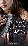 Quell'agenda del 96: In quanti modi può amare il nostro cuore?