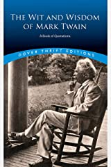 The Wit and Wisdom of Mark Twain: A Book of Quotations (Dover Thrift Editions) Kindle Edition