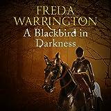 A Blackbird in Darkness: Blackbird, Book 2