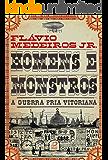 Homens e Monstros: A Guerra Fria vitoriana
