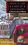 Death Is Like a Box of Chocolates (Chocolate Covered Mystery)