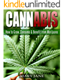 Cannabis: How to Grow, Consume & Benefit from Marijuana (Marijuana, Cannabis, Grow Lights, Hydroponics) (English Edition)