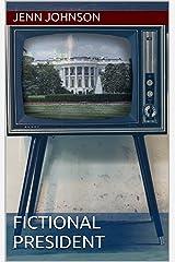 Fictional President Kindle Edition