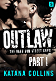 Outlaw: Part 1: The Harrison Street Crew
