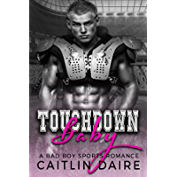 Touchdown Baby (A Bad Boy Sports Romance) (English Edition)