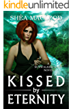 Kissed by Eternity (Sunwalker Saga Book 6)