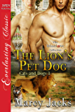 The Lion's Pet Dog [Cats and Dogs 1] (Siren Publishing Everlasting Classic ManLove)