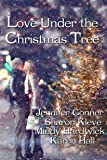 Love Under the Christmas Tree (Christmas Anthology Book 1)