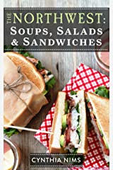 Soups, Salads & Sandwiches (The Northwest Cookbooks Book 7) Kindle Edition