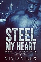 Steel My Heart (Motorcycle Club Romance) (The Sons of Steel Motorcycle Club Book 1) Kindle Edition