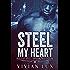 Steel My Heart (Motorcycle Club Romance) (The Sons of Steel Motorcycle Club Book 1)