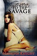 Given to the Savage Kindle Edition