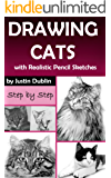 Drawing: Cats with Realistic Pencil Sketches (5 Cat Drawings in a Step by Step Process) (English Edition)