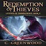 Redemption of Thieves: Legends of Dimmingwood, Volume 4