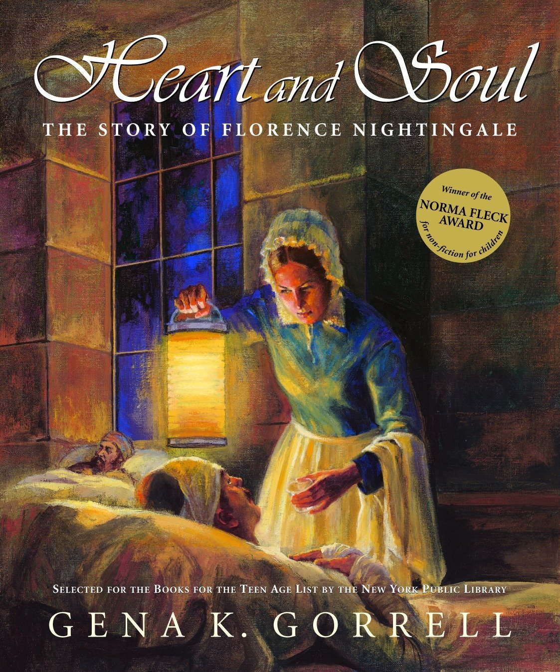 Heart and Soul: The Story of Florence Nightingale: Gena K