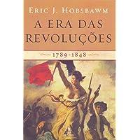 Era das Revoluções, A - 1789-1848 - Edição Revista