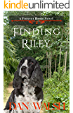 Finding Riley (A Forever Home Novel Book 2) (English Edition)